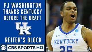 PJ Washington thanks Coach Cal and Big Blue Nation before the draft | Reiter's Block