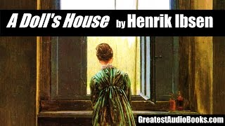 A DOLL'S HOUSE by Henrik Ibsen - FULL AudioBook | GreatestAudioBooks.com