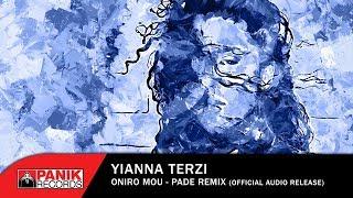 Γιάννα Τερζή - Όνειρό Μου - Padé Remix - Official Audio Release