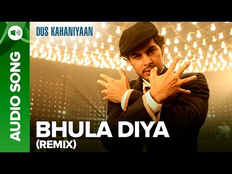 Bhula Diya (Remix) (Full Audio Song) | Dus Kahaniyaan | Dino Morea & Tarina Patel