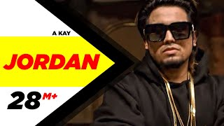 Jordan (Full Song) | A Kay | Latest Punjabi Song 2016 | Speed Records