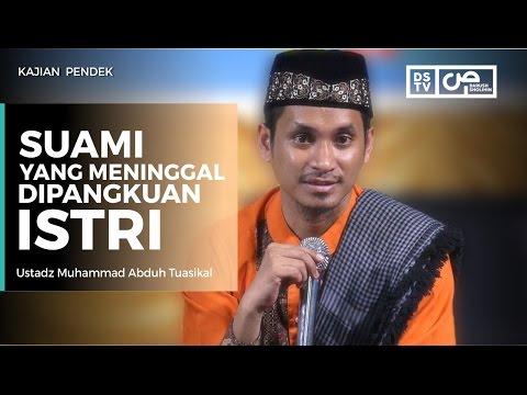Suami Yang Meninggal Di Pangkuan Istri - Ustadz M Abduh Tuasikal