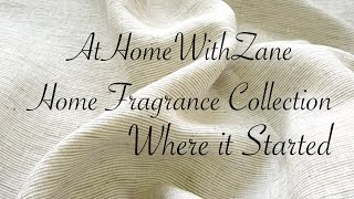 The Entire AtHomeWithZane Home Fragrance Collection || Where it Started and What We Offer