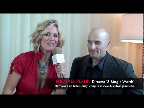Michael Perlin, Director of '3 Magic Words', Los Angeles California