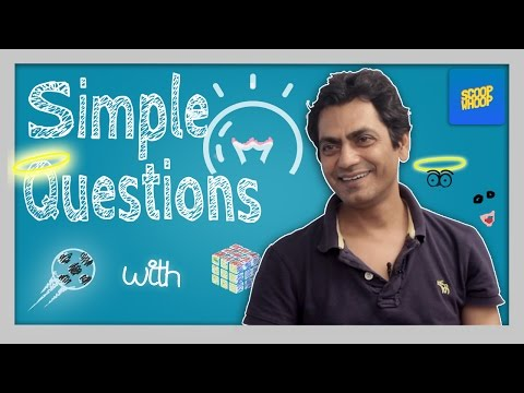 ScoopWhoop: Simple Questions With Nawazuddin Siddiqui