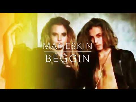 Maneskin - Beggin