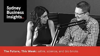 The Future, This Week 9 Nov 18: satire, science, and bio bricks