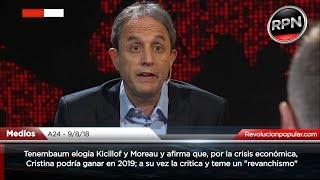 Tenembaum elogia a Kicillof y Moreau, y afirma que CFK podría ganar en 2019