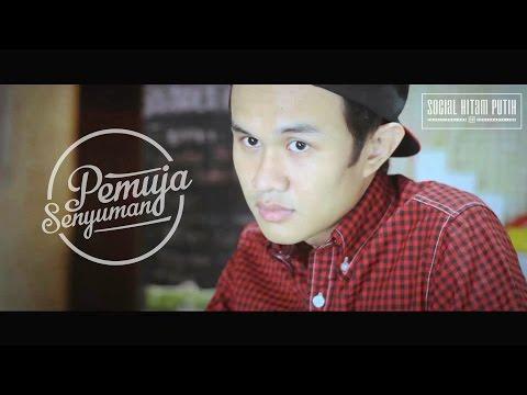 SOCIAL HITAM PUTIH - PEMUJA SENYUMAN (Official Music Video)