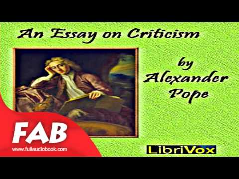 alexander pope essay criticism part 2 Essay on criticism [but most by numbers] - but most by numbers judge a poets songan essay on criticism by alexander pope part i introduction.