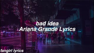 Bad Idea Ariana Grande