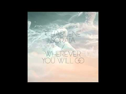 Charlene Soraia 'wherever You Will Go' video