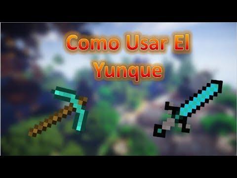 Como Utilizar El Yunque En Minecraft