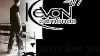 Watch Kevon Edmonds Never Love You video