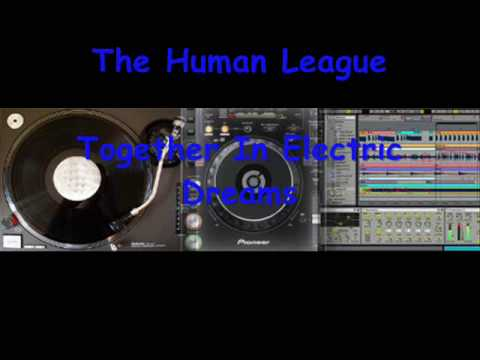 The Human League - Together In Electric Dreams