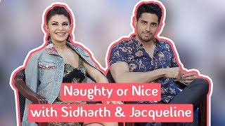 Naughty Or Nice With Sidharth Malhotra And Jacqueline Fernandez