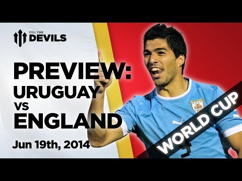 Uruguay Vs England | Match Preview | World Cup Brazil 2014