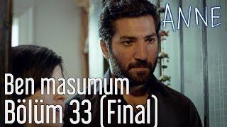 Anne 33 Bolum Final  Ben Masumum