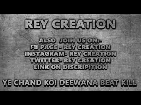 #YEH  CHAND KOI  DEEWANA HAI_ BEAT KILL MUSIC_ (#REY CREATION)