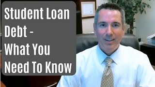 Student Loan Debt - What You Need To Know