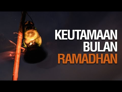 Ceramah Singkat: Keutamaan Bulan Ramadhan - Ustadz Khairullah Anwar Luthfi, Lc