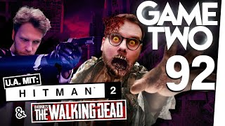 Hitman 2, Overkill's The Walking Dead, Kolumne: Wehrlos in Horror-Spielen | Game Two #92