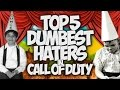 """TOP 5 DUMBEST HATERS IN CALL OF DUTY!! """"HATER TROLLING"""""""