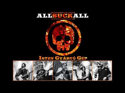 AllSuckAll - Isten Gyártó Gép 2018 (teljes album)