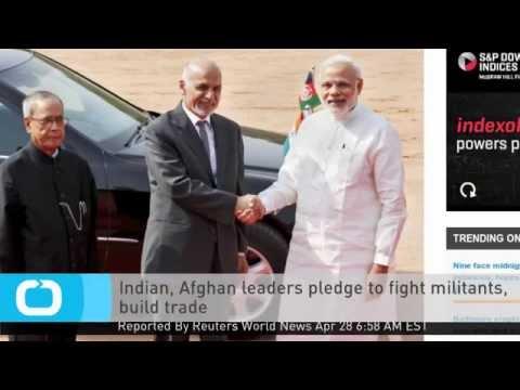 Indian, Afghan Leaders Pledge to Fight 'Paki-Punjabi ISI' Militants, Build Trade