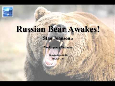 Russian Bear Awakes! - Prophecy about America and Russia - The Prophecy Club Radio (1 of 4