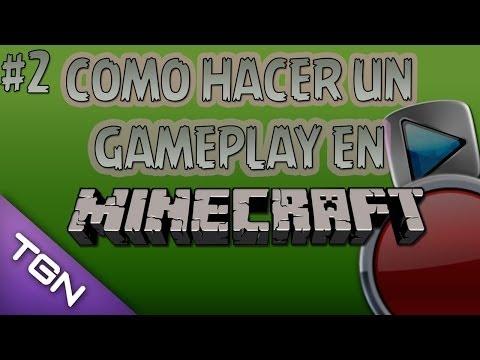 COMO HACER UN GAMEPLAY EN MINECRAFT: EP.2