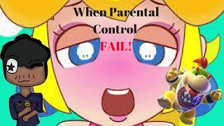 WHEN PARENTAL CONTROLS DON'T WORK!!! (CORYXKENSHIN VERSION)