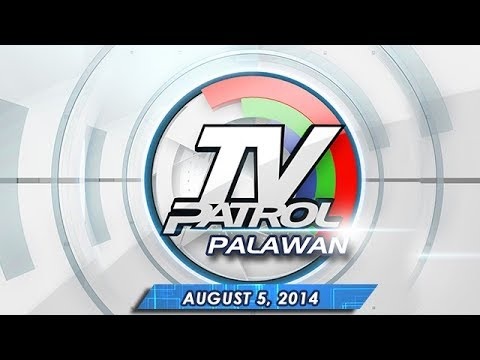TV Patrol Palawan - August 5, 2014