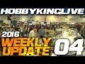 Weekly Update Ep. 04 - HobbyKing Live 2016