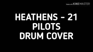 21 PILOTS - HEATHENS DRUM COVER