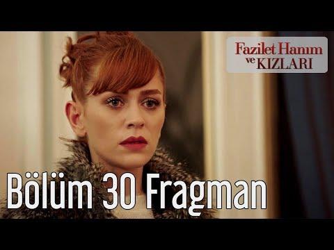 Fazilet Hanım ve Kızları 30. Bölüm Fragman