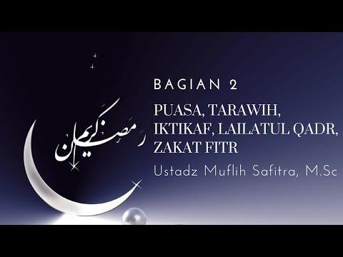 Ust. Muflih Safitra - Puasa, Tarawih, Iktikaf, Lailatul Qadr, Zakat Fitr 2