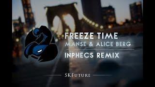 Manse & Alice Berg - Freeze Time (Inphecs Remix)