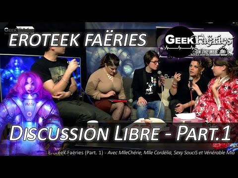 La Soirée des Eroteek Faëries (Part.1) - Geek Faeries On The Web V4.0