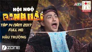 Hậu Trường Vui Nhộn I Hội Ngộ Danh Hài 2017 Tập 14 Full HD ( 11/3/2017)