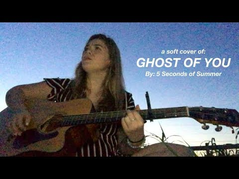 Ghost Of You || 5 Seconds Of Summer Cover