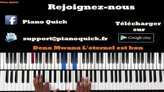 Dena Mwana - L'éternel est bon: Tutoriel Débutant PIANO QUICK