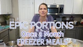 EPIC PORTIONS!!!!  Large Family ONCE a MONTH FREEZER MEALS--the BIGGEST freezer meals on YouTube!!