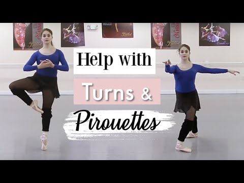 Help with Turns and Pirouettes