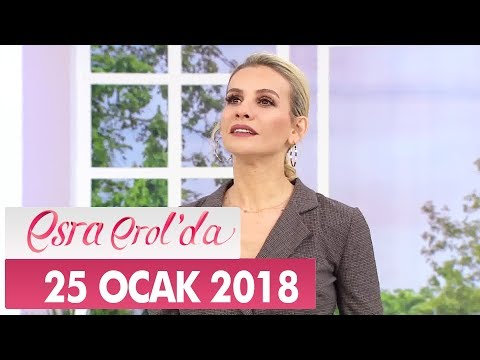Esra Erol'da 25 Ocak 2018 Perşembe - Tek Parça