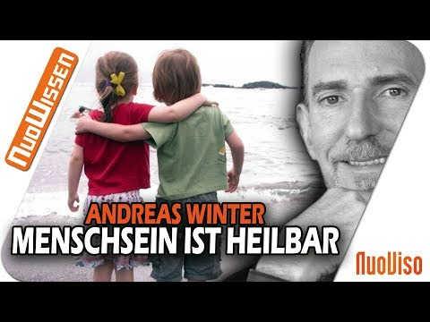 """""""Mensch sein ist heilbar"""" - Andreas Winter"""