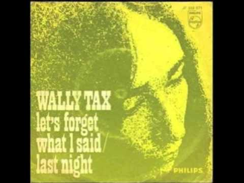 Wally Tax - Let's Forget What I Said
