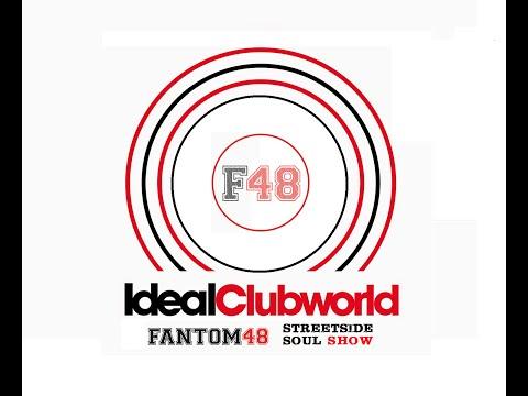 Streetside Soul Show. Idealclubworld Radio. Fantom48. 2013