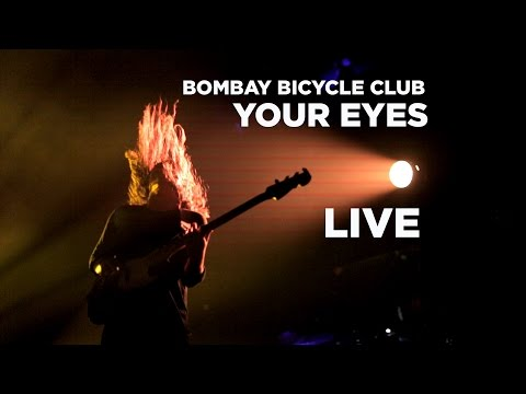 Bombay Bicycle Club - Your Eyes