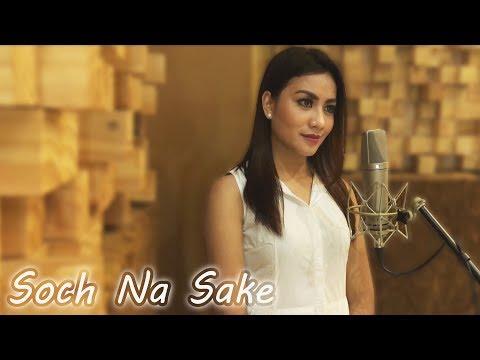 Soch Na Sake   Cover By Shreya Maya (Indonesia)   AIRLIFT   Arijit Singh, Tulsi Kumar, Amaal Mallik